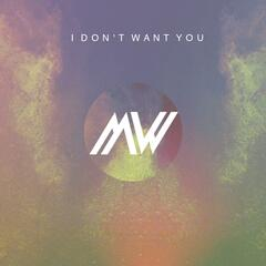 I Don't Want You