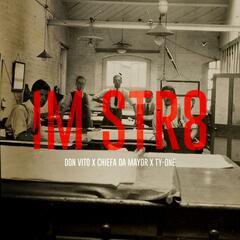 Im Str8 (feat. Ty-One & Chiefa da Mayor)