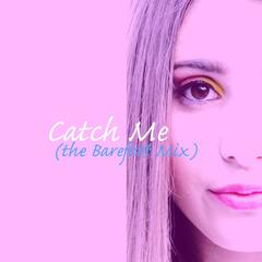 Catch Me (The Barefoot Mix)