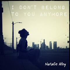 I Don`T Belong to You Anymore