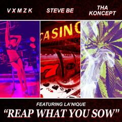 Reap What You Sow (feat. SteveBe, tha Koncept & La'nique)