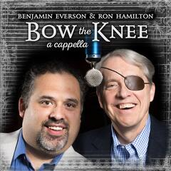 Bow the Knee (A Cappella) [feat. Ron Hamilton]