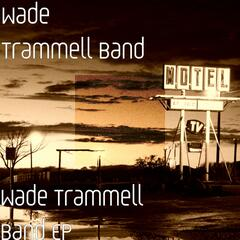 Wade Trammell Band EP