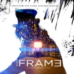 The Frame (Motion Picture Soundtrack)