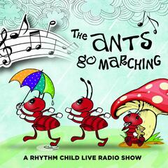The Ants Go Marching - A Rhythm Child Live Radio Show
