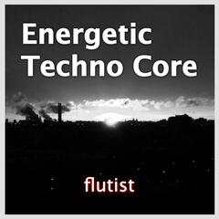 Energetic Techno Core