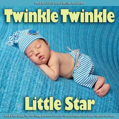 Twinkle Twinkle Little Star, Rock a Bye Baby, the Abc Song and More Favorite Nursery Rhymes and Baby Lullabies on Piano