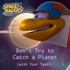 Don't Try to Catch a Planet (with Your Teeth) [feat. Jody Gray & David Cohen]