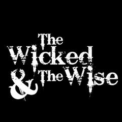 The Wicked & the Wise