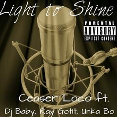 Light to Shine (feat. Og Unka Bo, DJ Baby & Ray Gotit)