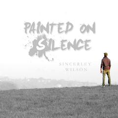 Painted on Silence