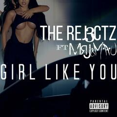 Girl Like You (feat. MrJ & M.a.U)