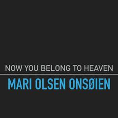 Now You Belong to Heaven