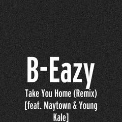 Take You Home (Remix) [feat. Maytown & Young Kale]
