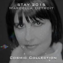 Stay (2015 Cosmic Collection)