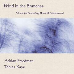 Wind in the Branches (Music for Sounding Bowl & Shakuhachi)