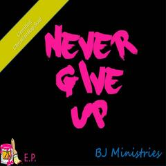 Never Give up- EP