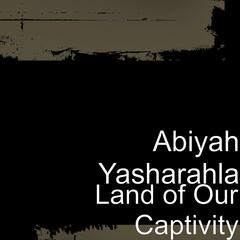 Land of Our Captivity