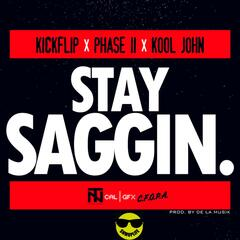 Stay Saggin' (feat. Kool John)