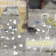 Egg Shells (feat. Jaa Skillz)