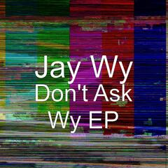 Don't Ask Wy EP