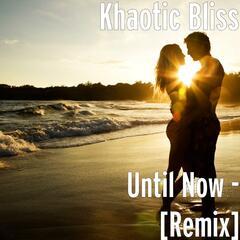 Until Now (Remix)
