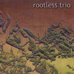 Rootless Trio