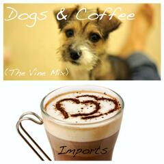 Dogs and Coffee (The Vine Remix)
