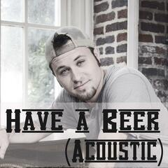 Have a Beer (Acoustic Version)