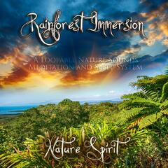 Rainforest Immersion - A Loopable Nature Sounds Meditation and Sleep System