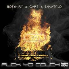 Fuck Yo Couch (Remix) [feat. Cap 1 & Shawty Lo]