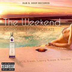 The Weekend (feat. Larry Eaux & Nydia)