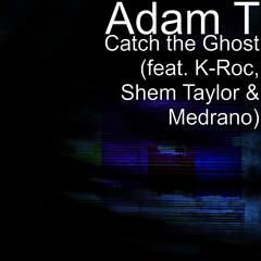 Catch the Ghost (feat. K-Roc, Shem Taylor & Medrano)