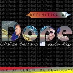 Definition of Dope (feat. Kevin Ray)