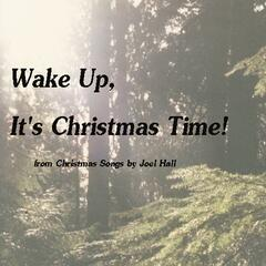 Wake up, It's Christmas Time