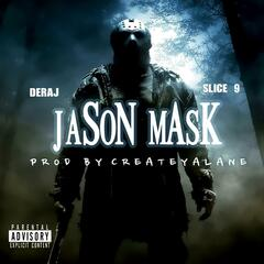 Jason Mask (feat. Deraj & Slice 9)