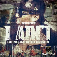 I Ain't Going Back to Prison (feat. Dolo)