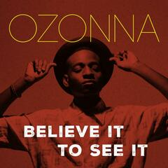 Believe It to See It - EP