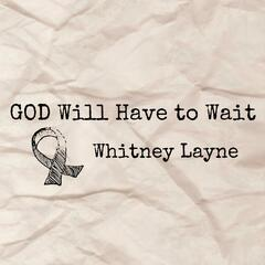 God Will Have to Wait