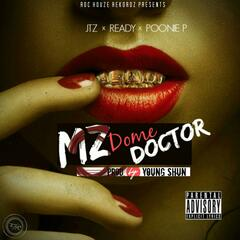 Mz.Dome Doctor (feat. Poonie.P & Ready)