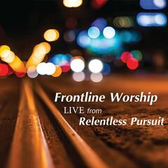Frontline Worship: Live from Relentless Pursuit