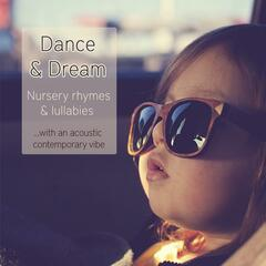 Dance and Dream: Nursery Rhymes & Lullabies