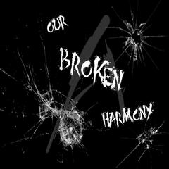Our Broken Harmony (feat. Kaitlyn Gordon)