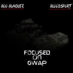 Focused on Gwap (feat. Bloodsport)