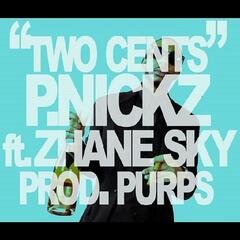 Two Cents (feat. Zhane Sky)