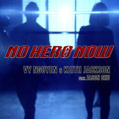 No Hero Now (feat. Jason Chu)