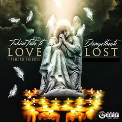 Love Lost (Fathead Tribute) [feat. Domgotbeats]