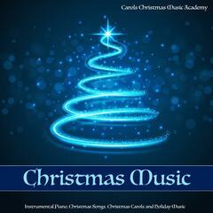 Christmas Music: Instrumental Piano Christmas Songs Christmas Carols and Holiday Music