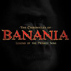 The Chronicles of Banania: Legend of the Monkey Sons