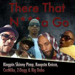 There That n***a Go (feat. Kingpin Skinny Pimp, Koopsta Knicca, CarMike & Big Debo)